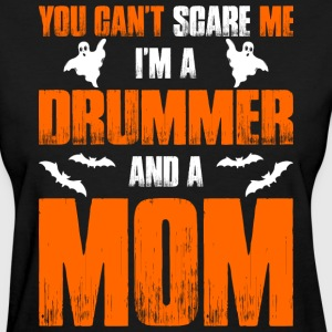 Cant Scare Drummer And A Mom T-shirt T-Shirts - Women's T-Shirt