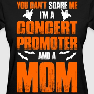Cant Scare Concert Promoter And A Mom T-shirt T-Shirts - Women's T-Shirt