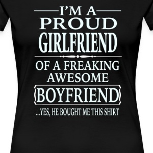 I'm A Proud Girlfriend Of A Freaking Awesome - Women's Premium T-Shirt
