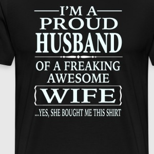 I'm A Proud Husband Of A Freaking Awesome Wife  - Men's Premium T-Shirt