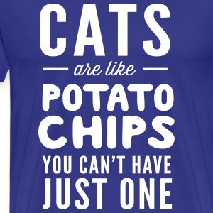 Cats are like potato chips. Can't have just one T-Shirts - Men's Premium T-Shirt