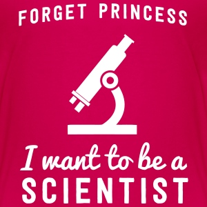 Forget princess I want to be a scientist Kids' Shirts - Kids' Premium T-Shirt