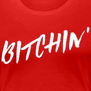 Bitchin' T-Shirts - Women's Premium T-Shirt