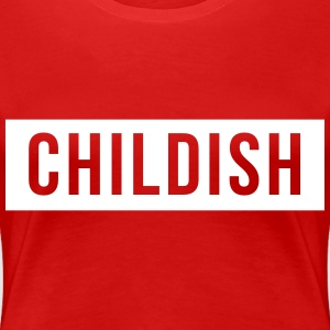 Childish T-Shirts - Women's Premium T-Shirt