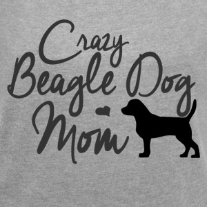 Crazy Beagle Dog Mom T-Shirts - Women´s Roll Cuff T-Shirt
