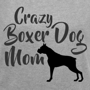 Crazy Boxer Dog Mom T-Shirts - Women´s Rolled Sleeve Boxy T-Shirt