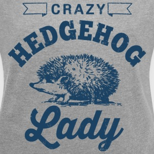 Crazy Hedgehog Lady T-Shirts - Women's Roll Cuff T-Shirt