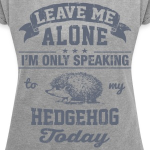 Speaking With My Hedgehog T-Shirts - Women´s Rolled Sleeve Boxy T-Shirt
