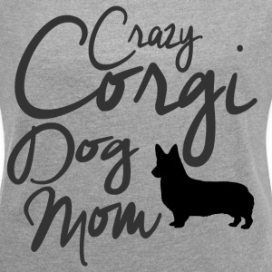 Crazy Corgi Dog Mom T-Shirts - Women´s Rolled Sleeve Boxy T-Shirt