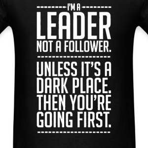 A Leader Not A follower - Men's T-Shirt