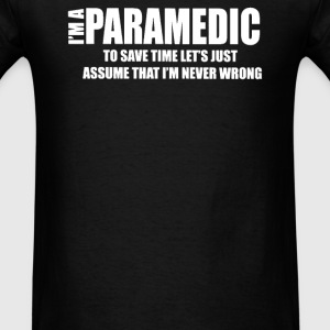 A Paramedic Lets just assume - Men's T-Shirt