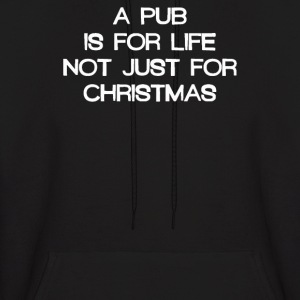 A Pub Is For  Just Christmas - Men's Hoodie
