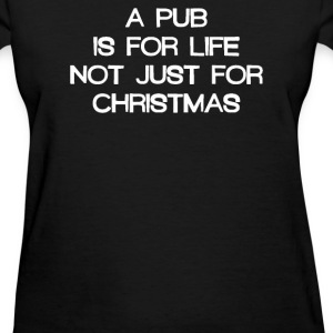 A Pub Is For  Just Christmas - Women's T-Shirt