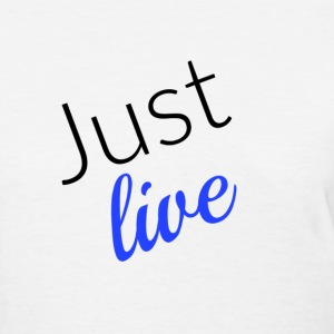 Just Live - Blue - Women's T-Shirt