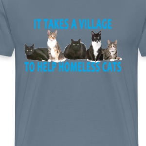 it_takes_a_village_to_help_homeless_cats - Men's Premium T-Shirt