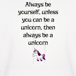 Always be yourself unicorn unless you can be - Men's Hoodie