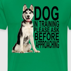 dog_in_training_please_ask_before_approa - Men's Premium T-Shirt