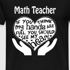 Math teacher - You should see my heart - Men's Premium T-Shirt