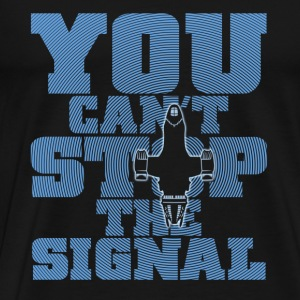 Serenity Firefly - You can't stop the signal - Men's Premium T-Shirt