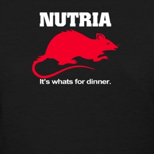 Nutria Its Whats for Dinner - Women's T-Shirt