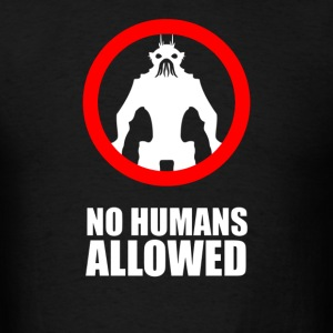 No Humans Allowed District 9 - Men's T-Shirt