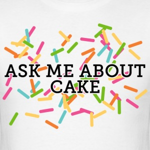 Ask Me About Cake T-Shirts - Men's T-Shirt