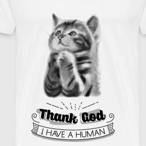 Thank God I Have A Human - Men's Premium T-Shirt