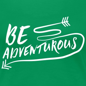 Be Adventurous T-Shirts - Women's Premium T-Shirt