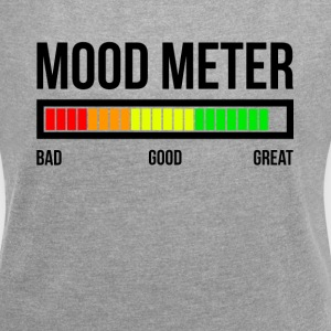 MOOD METER GREAT MOOD T-Shirts - Women's Roll Cuff T-Shirt