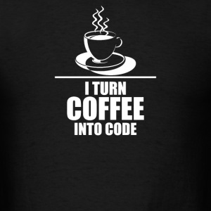 Programmer Turn Coffee ' - Men's T-Shirt