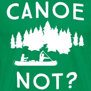 Canoe Not? T-Shirts - Men's Premium T-Shirt