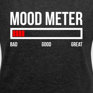 MOOD METER BAD MOOD T-Shirts - Women's Roll Cuff T-Shirt