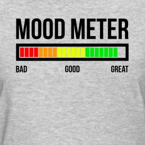 MOOD METER GREAT MOOD T-Shirts - Women's T-Shirt