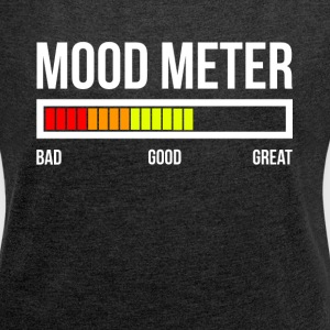 MOOD METER GOOD MOOD T-Shirts - Women's Roll Cuff T-Shirt
