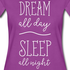 Dream all day. Sleep all night T-Shirts - Women's Premium T-Shirt