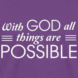 With God all things are possible T-Shirts - Men's Premium T-Shirt
