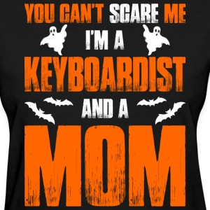 Cant Scare Keyboardist And Mom Halloween T-shirt T-Shirts - Women's T-Shirt