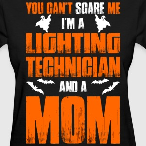 Cant Scare Lighting Technician And A Mom T-shirt T-Shirts - Women's T-Shirt