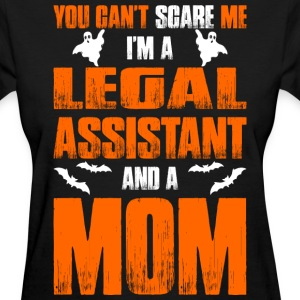 Cant Scare Legal Assistant And A Mom T-shirt T-Shirts - Women's T-Shirt