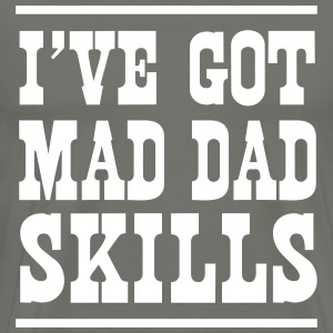 I've got mad dad skills T-Shirts - Men's Premium T-Shirt