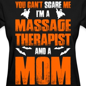 Cant Scare Massage Therapist And A Mom T-shirt T-Shirts - Women's T-Shirt