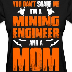 Cant Scare Mining Engineer And A Mom T-shirt T-Shirts - Women's T-Shirt