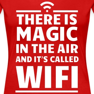 There is magic in the air and it's called wifi T-Shirts - Women's Premium T-Shirt