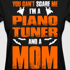Cant Scare Piano Tuner And A Mom T-shirt T-Shirts - Women's T-Shirt