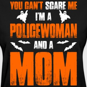Cant Scare Policewoman And A Mom T-shirt T-Shirts - Women's T-Shirt