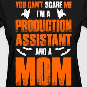 Cant Scare Production Assistant And Mom T-shirt T-Shirts - Women's T-Shirt