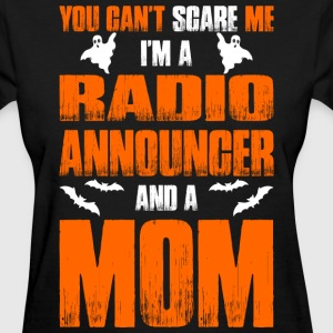 Cant Scare Radio Announcer And A Mom T-shirt T-Shirts - Women's T-Shirt
