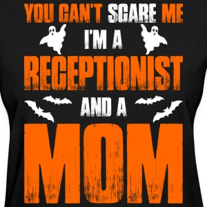 Cant Scare Receptionist  And A Mom T-shirt T-Shirts - Women's T-Shirt