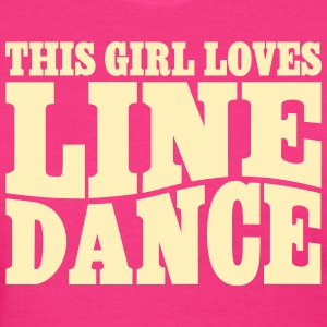 THIS GIRL LOVES LINE DANCE T-Shirts - Women's T-Shirt