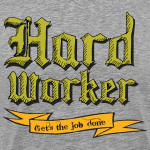 Hard Worker : Gets the job done - Men's Premium T-Shirt